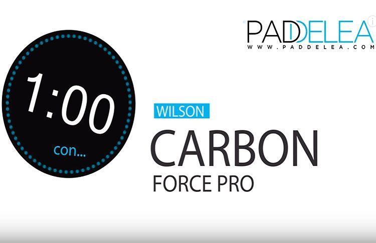 Wilson Carbon Force Pro: Puro control en tus manos... Análisis de Paddelea