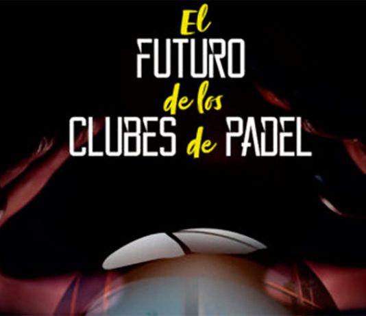 El futuro de los clubes de pádel