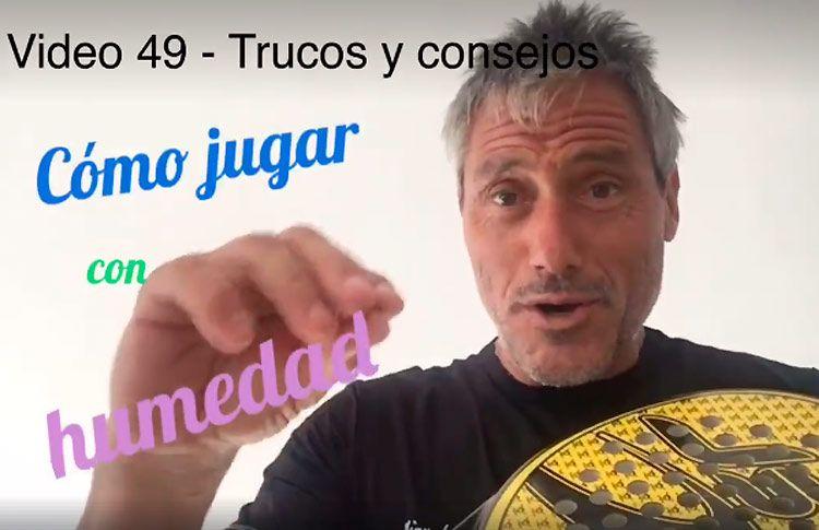 Consejos-trucos de Miguel Sciorilli (49): Cómo jugar con humedad