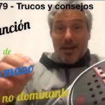 Conseils-astuces de Miguel Sciorilli (79): Que faire avec la main non dominante