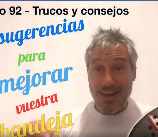 Consejos-Trucos de Miguel Sciorilli (91): Claves para mejorar la bandeja