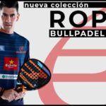 Nueva colección de ropa de Bullpadel en Time2padel