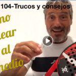 Consejos-Trucos de Miguel Sciorilli (104): Cómo volear al medio