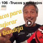 Consejos-Trucos de Miguel Sciorilli (106): Dos sugerencias para mejorar la bandeja