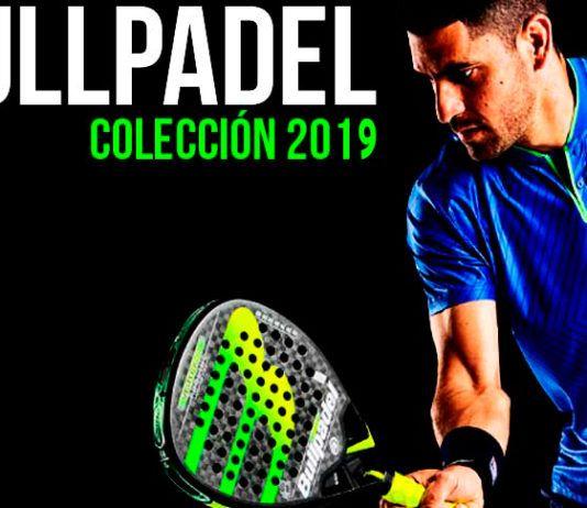 La nueva colección Bullpadel 2019.