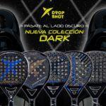 La Dark Collection de Drop Shot.