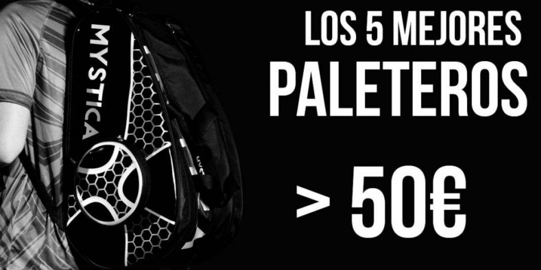 Los 5 mejores paleteros por menos de 50 euros, en Padelmanía.