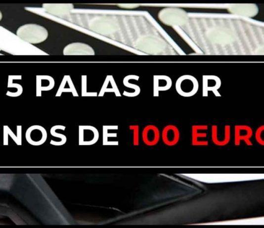 Padelmanía analiza 5 palas por menos de 100 euros.