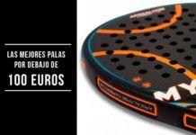 Palas de pádel por debajo de 100 euros. | Padelmanía