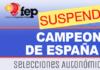 CAMPEONATO DE ESPAÑA SELECCIONES AUTONOMICAS SUSPENDIDO(1)