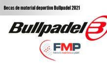 ¿Qué hay que hacer para optar a las becas de Bullpadel y la FMP?